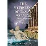 The Mythology of Global Warming: Climate Change Fiction VS. Scientific Facts