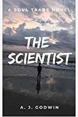 The Scientist (A Soul Trade Novel Book 1) Kindle Edition