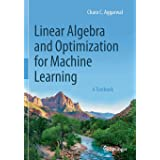 Linear Algebra and Optimization for Machine Learning: A Textbook