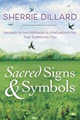 Sacred Signs & Symbols: Awaken to the Messages & Synchronicities That Surround You Kindle Edition
