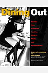 Dining Out: Secrets from America′s Leading Critics, Chefs, and Restaurateurs Paperback