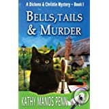 Bells, Tails, & Murder: (A Dickens & Christie Mystery): 1
