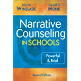 Narrative Counseling in Schools: Powerful and Brief 2ed: Powerful & Brief