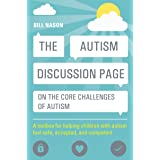 The Autism Discussion Page on the core challenges of autism: A toolbox for helping children with autism feel safe, accepted,