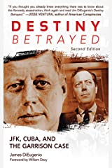 Destiny Betrayed: JFK, Cuba, and the Garrison Case Kindle Edition