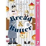 Bread&Butter 7 Bread&Butter (マーガレットコミックスDIGITAL)