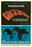 """TRICERATOPS """"GOING TO THE MOON""""-15th ANNIVERSARY SHOW at HIB…"""