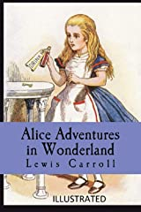 Alice's Adventures in Wonderland Illustrated Kindle Edition