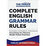 Complete English Grammar Rules: Examples, Exceptions, Exercises, and Everything You Need to Master Proper Grammar (The Farlex