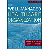 The Well-Managed Healthacre Organization (Aupha/Hap Book)