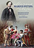 Marius Petipa: The French Master Of Russian Ballet [DVD]