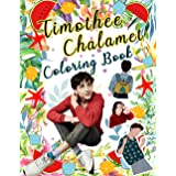 Timothee Chalamet Coloring Book: A Creative Adults Coloring Book Featuring Many Lively Timothee Chalamet Illustrations For Hu