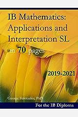 IB Mathematics: Applications and Interpretation SL in 70 pages: 2019-2021 ペーパーバック