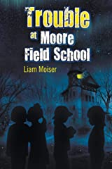 Trouble at Moore Field School Paperback