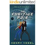 The Fugitive Pair: Matt & Michelle Book 2