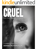 Cruel: One Child's Story To Survive (English Edition)