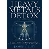HEAVY METALS DETOX: The Easy Way to Detoxify - Detoxification Helps Protect Against Accelerated Aging, Sickness, Brain Fog, &