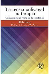 La teoría polivagal en terapia: Cómo unirse al ritmo de la regulación (Spanish Edition) Kindle Edition