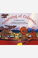 """Dreaming of Colorado: A Bedtime Story (""""Dreaming of"""") Kindle Edition"""