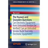 The Huawei and Snowden Questions: Can Electronic Equipment from Untrusted Vendors be Verified? Can an Untrusted Vendor Build