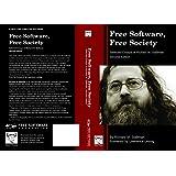 Free Software, Free Society: Selected Essays of Richard M. Stallman