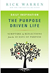 Daily Inspiration for the Purpose Driven Life: Scriptures and Reflections from the 40 Days of Purpose Kindle Edition