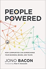 People Powered: How Communities Can Supercharge Your Business, Brand, and Teams Kindle Edition