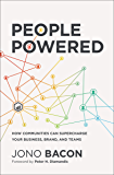 People Powered: How Communities Can Supercharge Your Business, Brand, and Teams (English Edition)