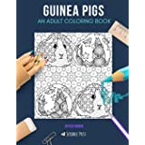 Guinea Pigs: AN ADULT COLORING BOOK: A Guinea Pigs Coloring Book For Adults