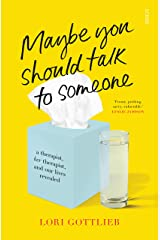 Maybe You Should Talk to Someone: the heartfelt, funny memoir by a New York Times bestselling therapist Kindle Edition