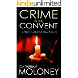 CRIME IN THE CONVENT a fiercely addictive crime thriller (Detective Markham Mystery and Suspense Book 3)
