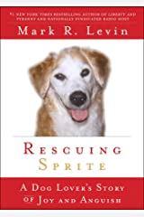 Rescuing Sprite: A Dog Lover's Story of Joy and Anguish Paperback