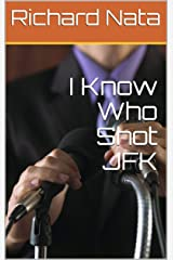 I Know Who Shot JFK Kindle Edition