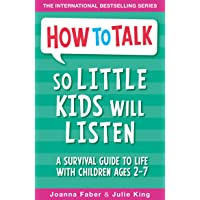 How To Talk So Little Kids Will Listen: A Survival Guide to…