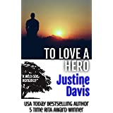 To Love a Hero (Wild Oak Romances Book 2)