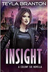 Insight: A Post-Apocalyptic Dystopian Sci-Fi Story (A Colony Six) Kindle Edition