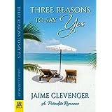 Three Reasons to Say Yes: A Paradise Romance