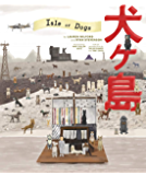 The Wes Anderson Collection: Isle of Dogs (English Edition)