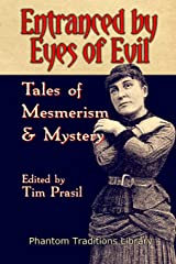 Entranced by Eyes of Evil: Tales of Mesmerism and Mystery: 1 Paperback