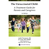 The Unvaccinated Child: A Treatment Guide for Parents and Caregivers