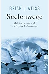 Seelenwege: Reinkarnation und zukünftige Lebenswege (German Edition) Kindle Edition