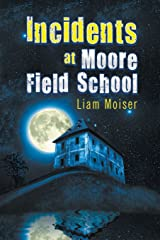 Incidents at Moore Field School Paperback