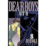 DEAR BOYS ACT II(8) (月刊少年マガジンコミックス)