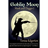 Goblin Moon (Mask and Dagger Book 1)