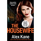 The Housewife: A gritty, twisty and totally gripping crime thriller