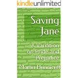 Saving Jane: A Variation on Pride and Prejudice
