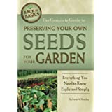 The Complete Guide to Preserving Your Own Seeds for Your Garden: Everything You Need to Know Explained Simply (Back-To-Basics
