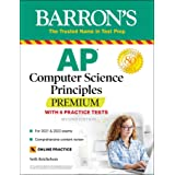 AP Computer Science Principles Premium with 6 Practice Tests: With 6 Practice Tests