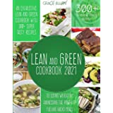 Lean And Green Cookbook 2021: An Exhaustive Lean and Green Cookbook With 300+ Super Tasty Recipes To Losing Weight By Harness