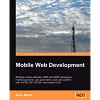 Mobile Web Development: Building mobile websites, SMS and MM…